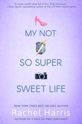 My Not So Super Sweet Life