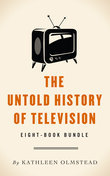 The Untold History of Television