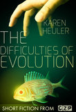 The Difficulties of Evolution
