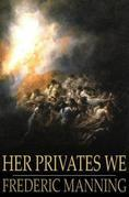 Her Privates We: The Middle Parts of Fortune: Somme and Ancre