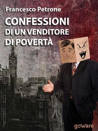 Confessioni di un venditore di povertà. Solidarietà e aiuti umanitari ai tempi della crisi