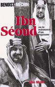 Ibn-Séoud ou la Naissance d'un royaume