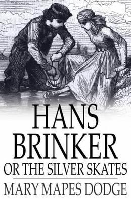 Hans Brinker: Or the Silver Skates