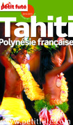 Tahiti - Polynésie française 2014-2015 Petit Futé (avec cartes, photos + avis des lecteurs)