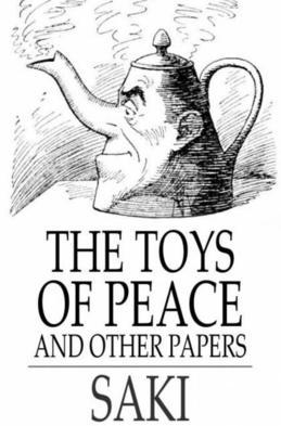 The Toys of Peace: And Other Papers