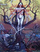 Juniper's Daughter: The Final War