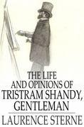 The Life and Opinions of Tristram Shandy, Gentleman: Volumes I - IV