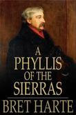 A Phyllis of the Sierras