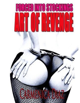 Forced Into Stockings : Art of Revenge