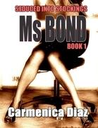 Seduced Into Stockings : Miss Bond Book 1