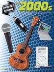 The 2000s - Ukulele Songbook: Ukulele Decade Series