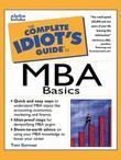 The Complete Idiot's Guide to MBA Basics, 3rd Edition