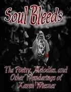 Soul Bleeds - The Poetry, Melodies, and Other Wanderings of Karen Wiesner