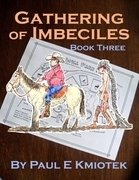 Gathering of Imbeciles: Book Three