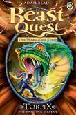 Beast Quest 54: Torpix the Twisting Serpent