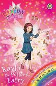Rainbow Magic: The Magical Crafts Fairies: 141: Kayla the Pottery Fairy