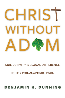 Christ Without Adam: Subjectivity and Sexual Difference in the Philosophers' Paul