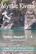 Mystic Rivers, le spiagge dolci del nord ovest - Trebbia, Meandri 1. - 4.