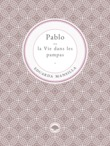 Pablo ou la Vie dans les pampas