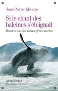 Si le chant des baleines s'éteignait