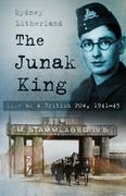 The Junak King: Life as a British Prisoner of War 1941-1945