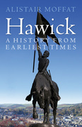 Hawick: A History from Earliest Times