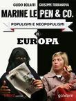 Marine Le Pen & Co. Populismi e neopopulismi in Europa con un'intervista esclusiva alla leader del Fronte Nazionale