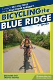 Elizabeth Skinner - Bicycling the Blue Ridge: A Guide to the Skyline Drive and the Blue Ridge Parkway