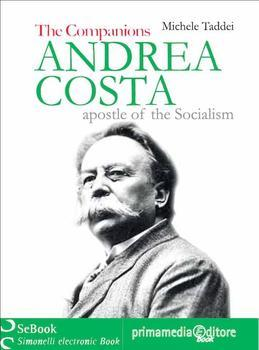 Andrea Costa, apostle of Socialism