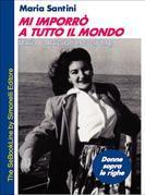 Mi imporrò a tutto il mondo - Maria Callas dal 1923 al 1949