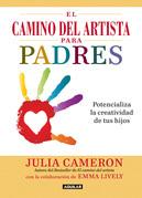 El camino del artista para padres. Potencializa la creatividad de tus hijos