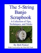 The 5-String Banjo Scrapbook: A Collection of Tips Techniques and Tricks