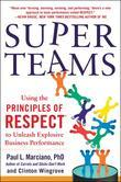 SuperTeams: Using the Principles of RESPECT™ to Unleash Explosive Business Performance