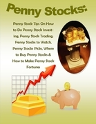 Penny Stocks: Penny Stock Tips On How to Do Penny Stock Investing, Penny Stock Trading, Penny Stocks to Watch, Penny Stocks Picks, Where to Buy Penny