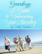 Genealogy: A Guide to Uncovering Your Ancestry