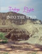 Indigo Flight: Into the Wild: Books 1-3