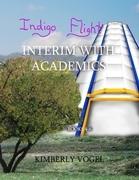 Indigo Flight: Interim With Academics: Books 4-6