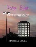 Indigo Flight: Inside the Cage: Books 7-9