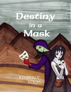 Destiny in a Mask