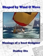 Shaped by Wind & Wave: Musings of a Boat Designer