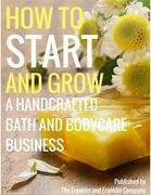 How to Start and Grow a Handcrafted Bath and Body Care Business