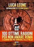 100 ottime ragioni per non amare Roma
