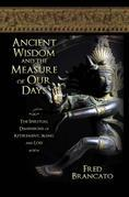 Ancient Wisdom and the Measure of Our Days: The Spiritual Dimensions of Retirement, Aging and Loss