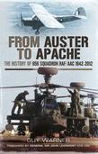 From Auster to Apache: The History of 656 Squadron RAF/ACC 1942-2012