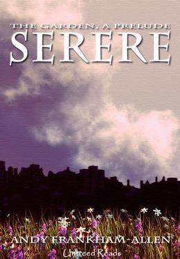 Serere (A Prelude to THE GARDEN Series)