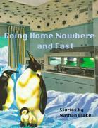 Going Home Nowhere and Fast
