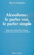 Alcoolisme : Le parler vrai, le parler simple