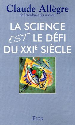 La science est le défi du XXIe siècle