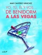 Yo, tú, él y vos... De Benidorm a Las Vegas