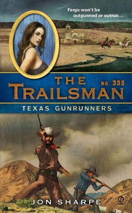 The Trailsman #355: Texas Gunrunners